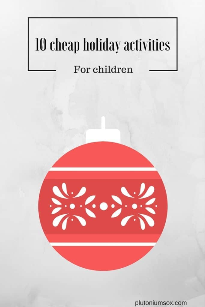 10 cheap holiday activities for children. Many of these activities are free and they're all perfect for keeping children entertained during the Christmas holidays.