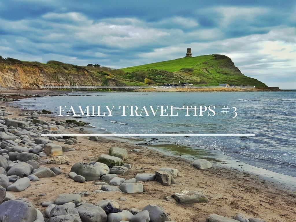Family Travel Tips #3