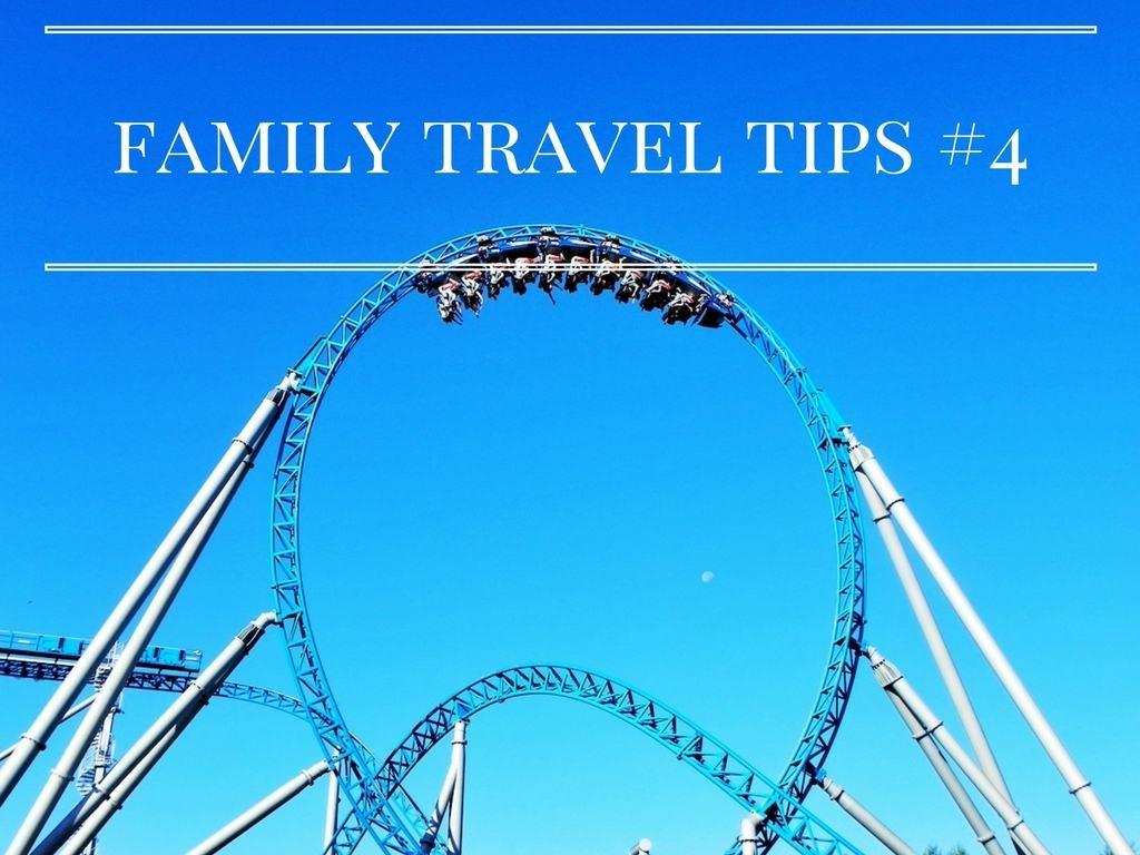 Family Travel Tips #4
