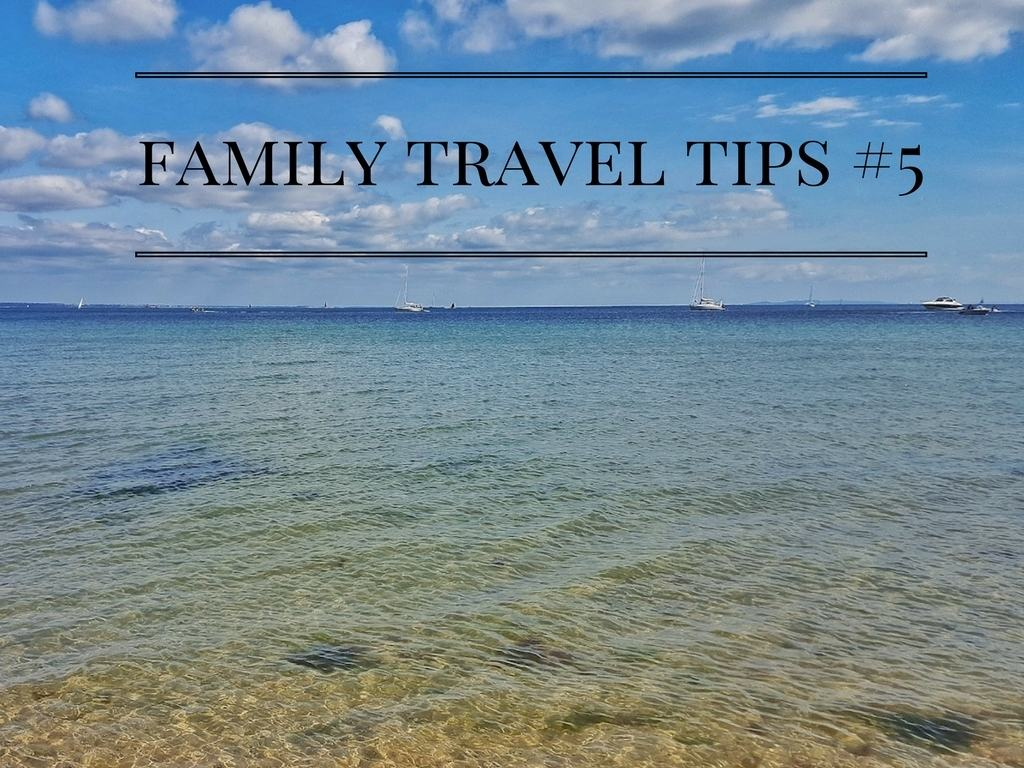Family travel tips #5