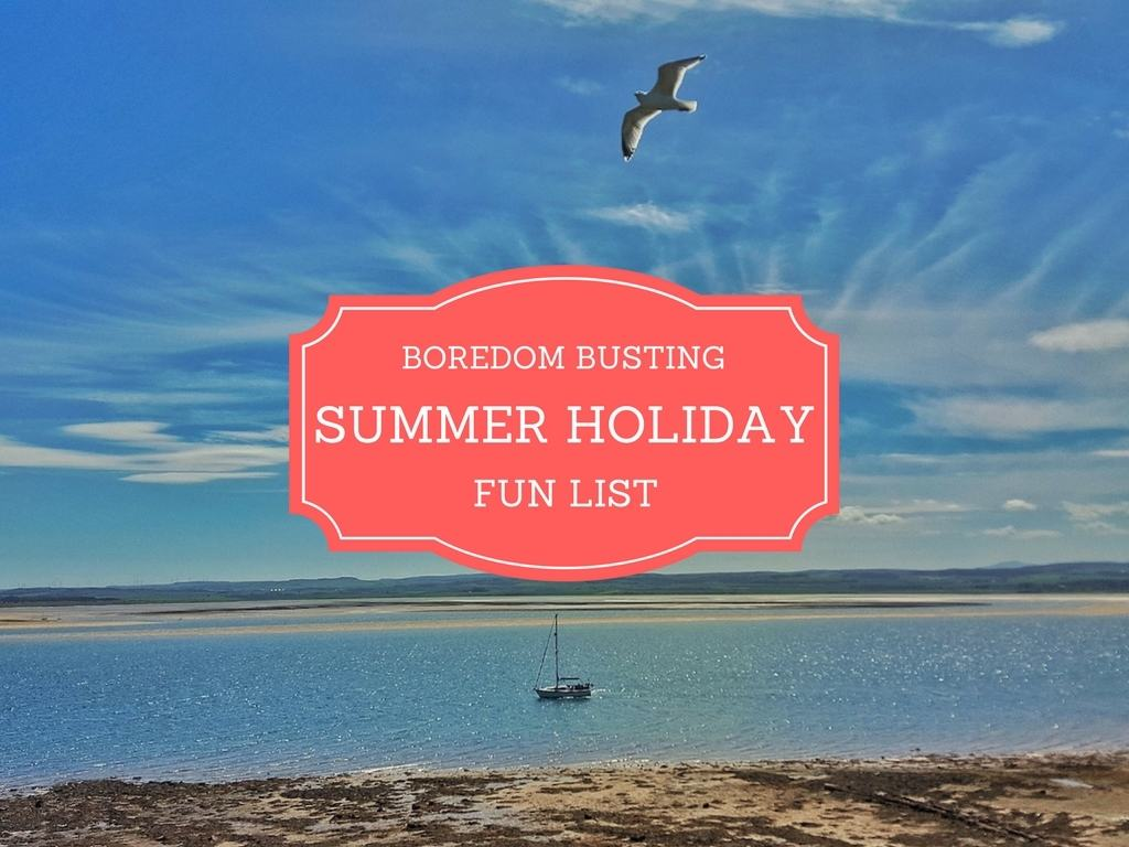 The boredom busting summer holiday fun list