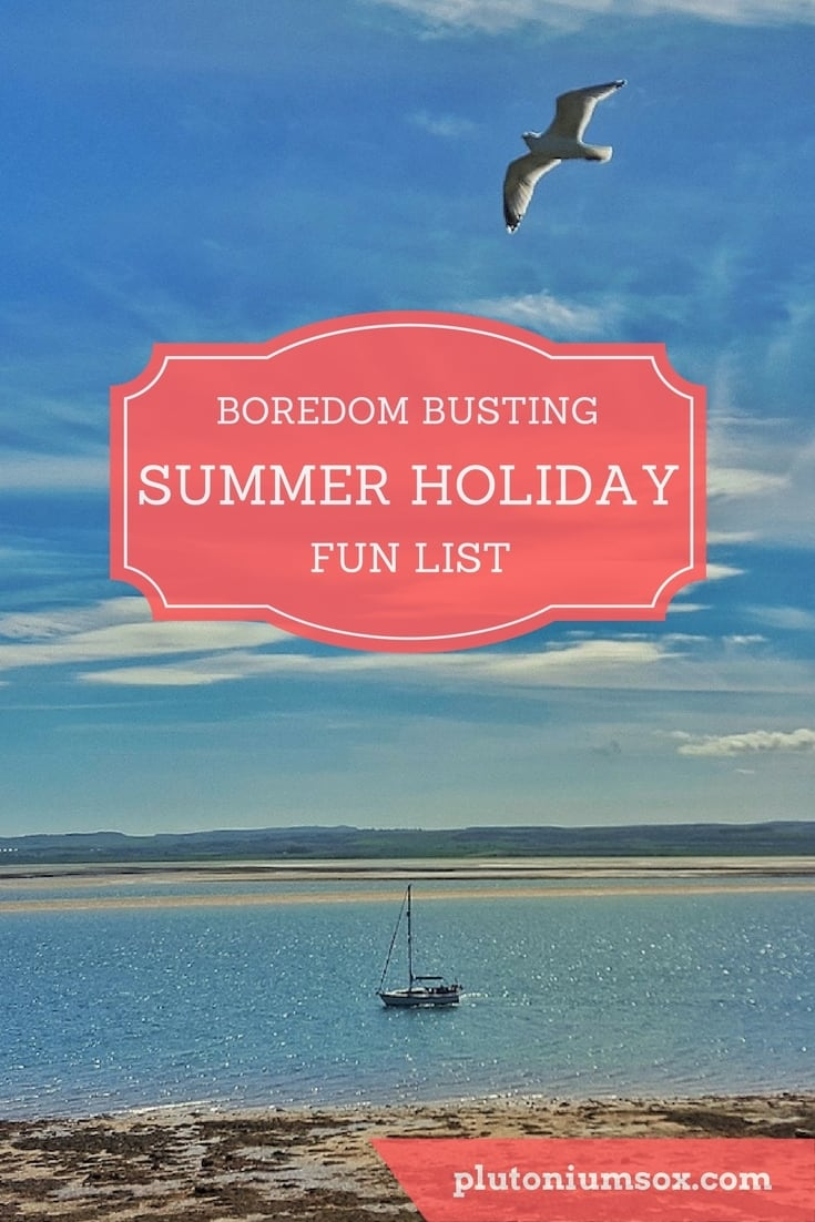 The Boredom Busting Summer Holiday Fun List