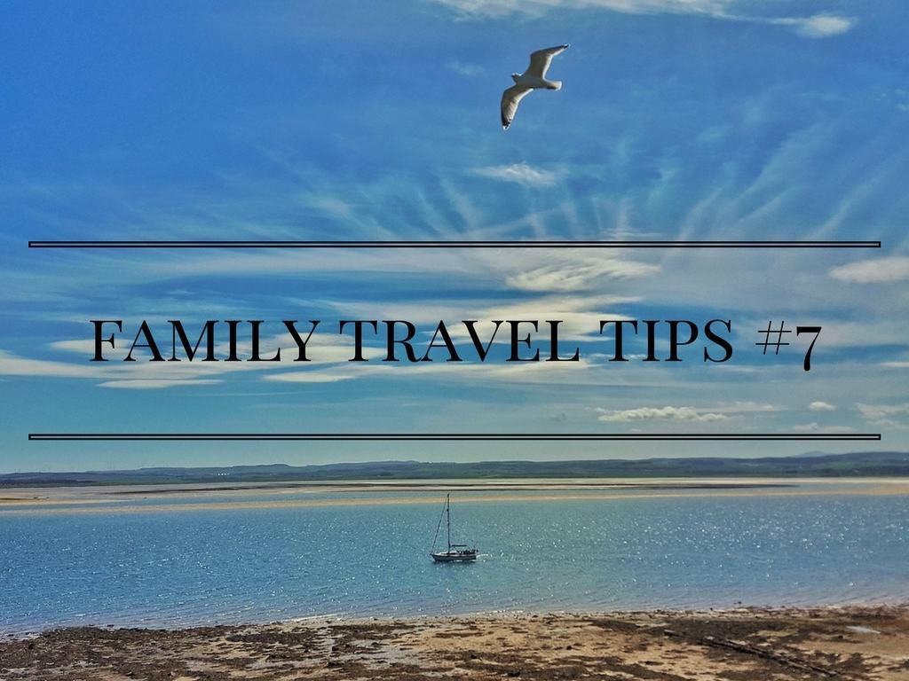 Family travel tips #7