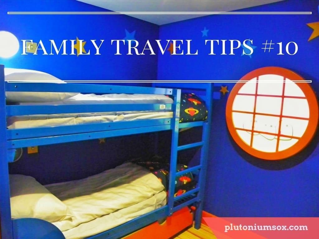 Family Travel Tips #10