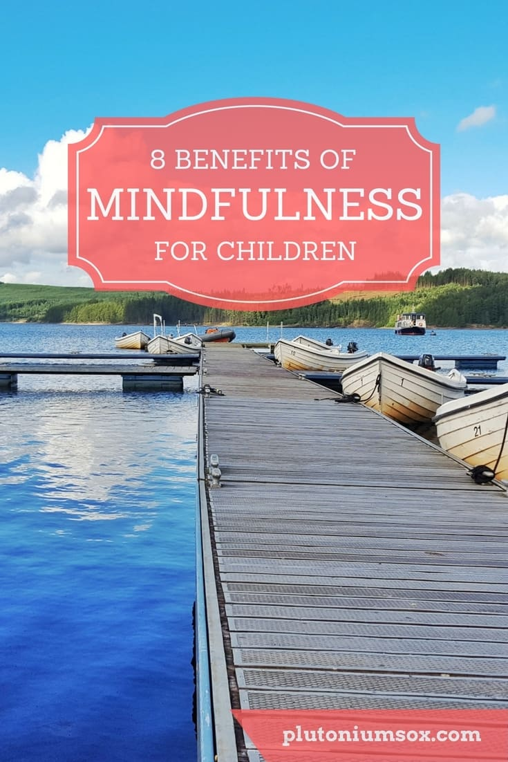 Mindfulness for children | The mindfulness movement has been taking hold over the past few years and many adults are aware of it and incorporate mindful time into their everyday lives. But now it is suggested that mindfulness can be helpful to children. Here are eight benefits of mindfulness for children.