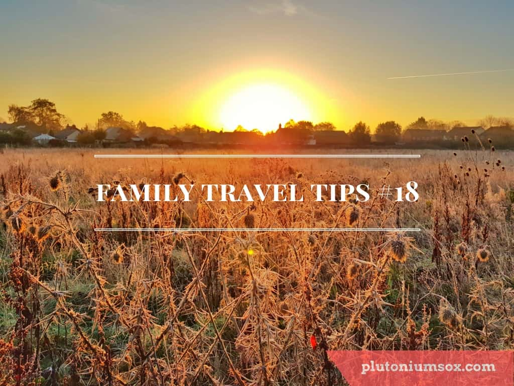 Family Travel Tips #18