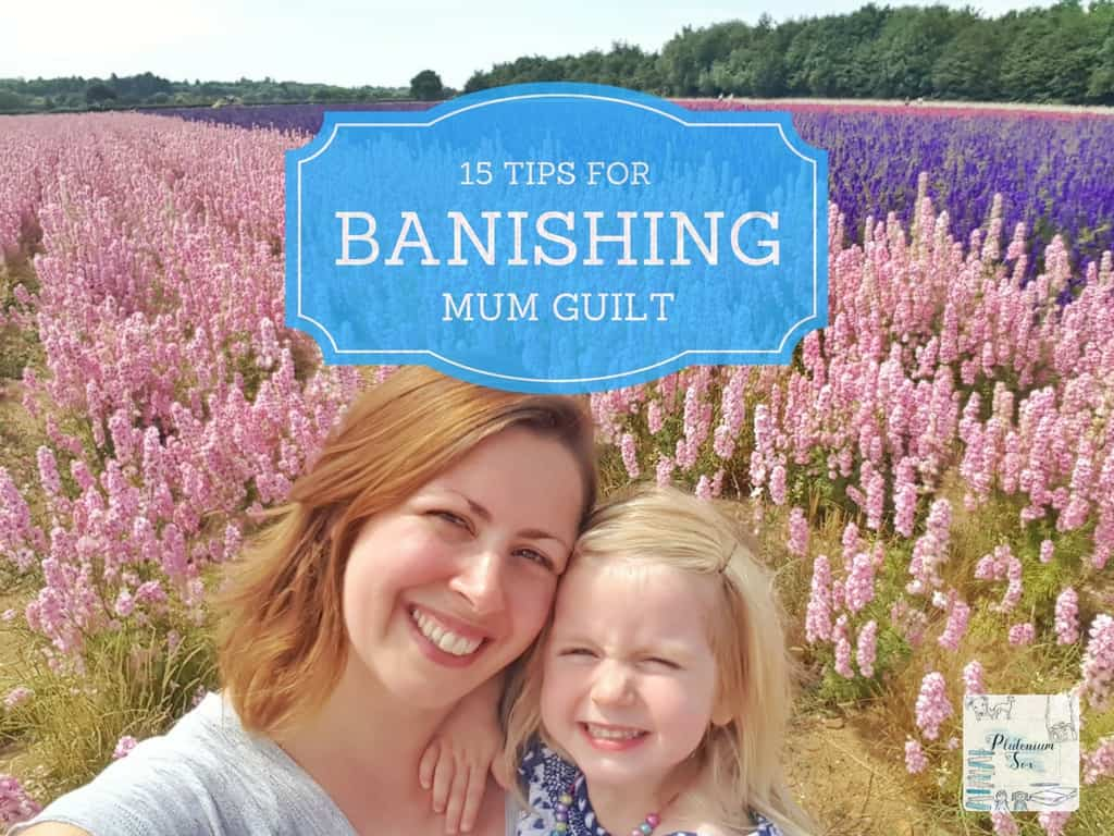 mum and daughter in a field of flowers with text '15 tips for banishing mum guilt'