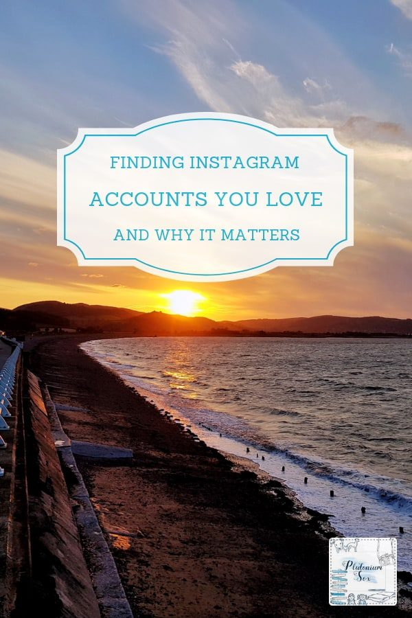 Finding Instagram accounts you love and why it matters | See the positive in Instagram as a social media platform. How to build an account you love by following your passion, following people like you and getting to know the people behind the accounts. #Instagram #socialmedia #blogging