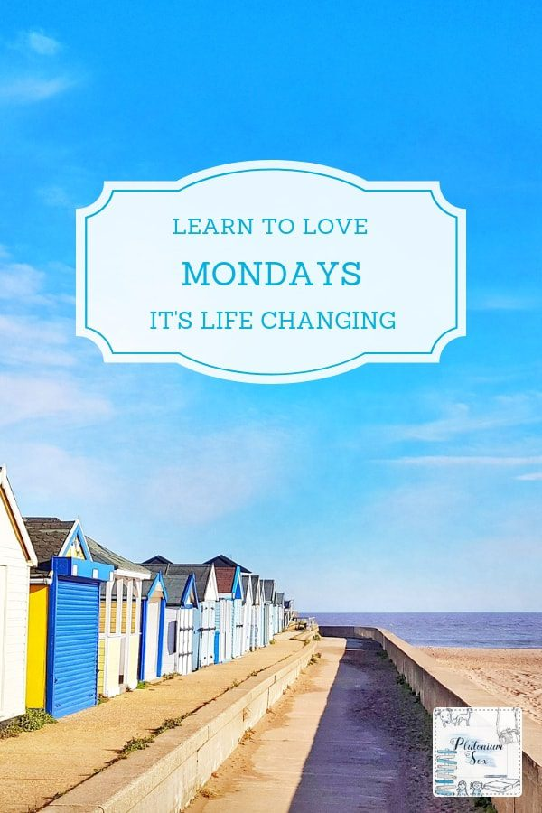 Learn to love Mondays | Mondays get a bad press. They're the start of the working week, back to the daily grind and the day we all dread. But there are some simple steps you can take to learn to love Mondays and make your whole week more positive. Try it, it's life changing. #mondays #positivity #selfhelp #happiness